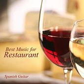 Best Music For Restaurants - Spanish Guitar Music by Restaurant Music Songs