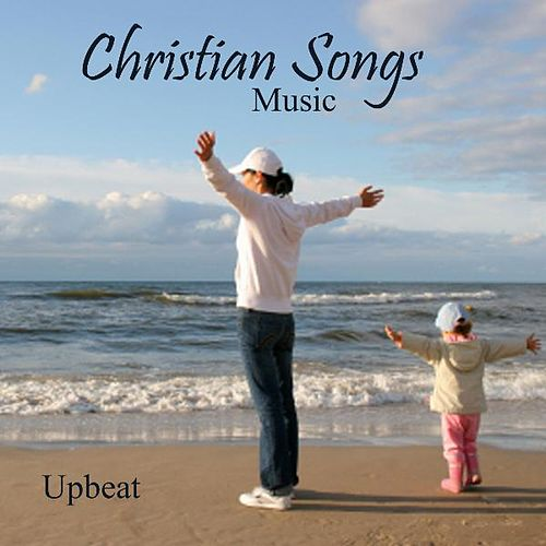 Upbeat Music - Instrumental Christian Songs by Instrumental Christian Songs