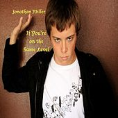If You're On the Same Level - Single by Jonathan Miller