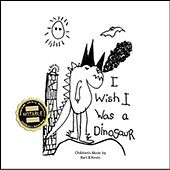 I Wish I Was a Dinosaur by Bart