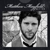Better - EP by Matthew Mayfield