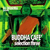 Dj Dharma  Presents Buddha  Café, Selection 3 by Various Artists