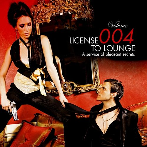 License to Lounge Vol.4 by Various Artists