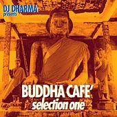 Dj Dharma Presents Buddha Café, Selection 1 by Various Artists