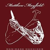 Man-Made Machines EP by Matthew Mayfield