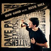 How Good Ft. Meek Mill - Single by Dave Patten