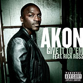 Give It To 'Em by Akon