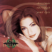 Christmas Through Your Eyes by Gloria Estefan