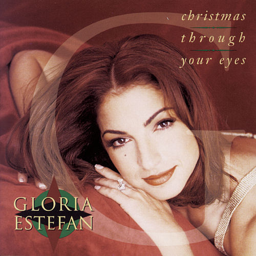 Christmas Through Your Eyes by Gloria Estefan