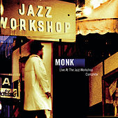 Live At The Jazz Workshop - Complete by Thelonious Monk