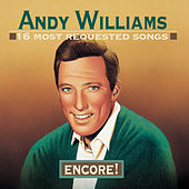 16 Most Requested Songs:  Encore! by Andy Williams