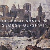 The Great Songs Of George Gershwin von Various Artists