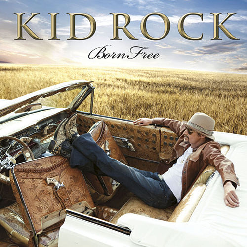 Born Free by Kid Rock