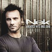 Greatest Hits 1992-2010 E da qui von Nek