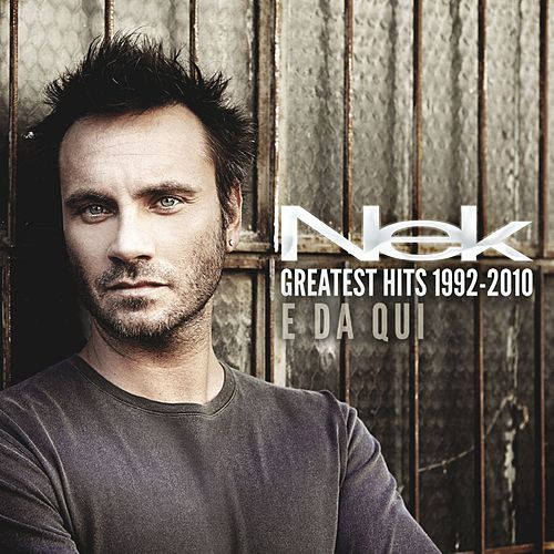 Greatest Hits 1992-2010 E da qui by Nek