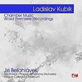 Kubik: Chamber Music - World Premiere Recordings  (Digitally Remastered) by Various Artists
