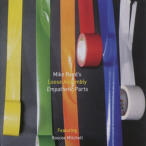 Empathetic Parts by Mike Reed's Loose Assembly