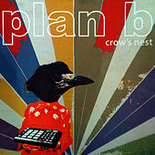 Crow's Nest - Single by PlanB