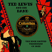 The High-Hatted Tragedian of Jazz by Ted Lewis