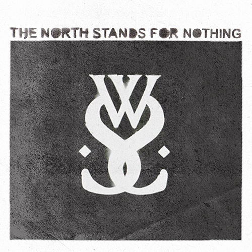 The North Stands for Nothing by While She Sleeps