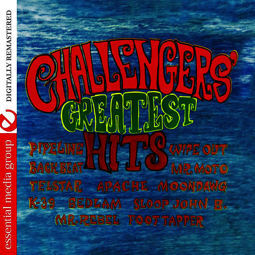 Challengers' Greatest Hits (Digitally Remastered) by The Challengers