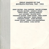 Great Singers of the Bayreuth Festival, 1907-1943 by Various Artists
