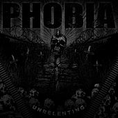 Unrelenting by Phobia