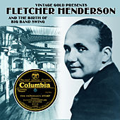 Fletcher Henderson and the Birth of Big Band Swing by Fletcher Henderson