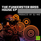 The Funkerster Bass House by DJ Mad