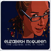 The Laziest Girl in Town by Elizabeth McQueen