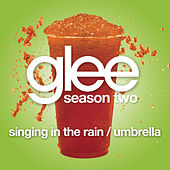 Singing In The Rain / Umbrella (Glee Cast Version featuring Gwyneth Paltrow) by Glee Cast