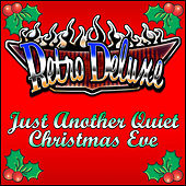 Just Another Quiet Christmas Eve by Retro Deluxe