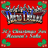 It's Christmas For Heaven's Sake by Retro Deluxe