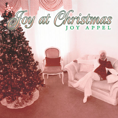 Joy At Christmas by Joy Appel
