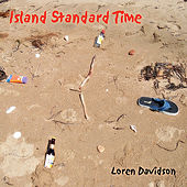 Island Standard Time by Loren Davidson