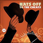 Hats Off To The Cheats by The Cheats