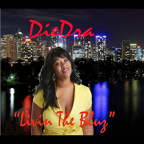 Livin The Bluz by DieDra