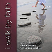 I Walk By Faith (2010) by Joy Saunders Lundberg