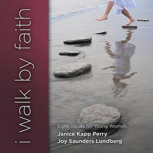 I Walk By Faith (2010) by Joy Saunders Lundberg