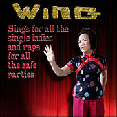 Wing Sings for All the Single Ladies  and Raps for All the Safe Parties by Wing