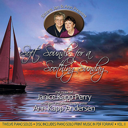 Soft Sounds For a Soothing Sunday, Vol. II by Janice Kapp Perry
