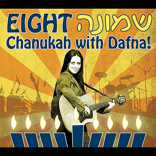 Eight:  Chanukah with Dafna by Dafna