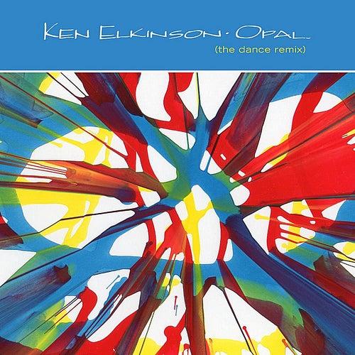 Opal (The Dance Remix) by Ken Elkinson