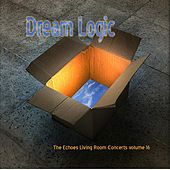 Dream Logic: The Echoes Living Room Concerts Volume 16 by Arkin Allen