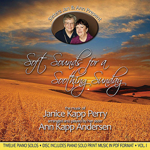 Soft Sounds For a Soothing Sunday, Vol. I by Janice Kapp Perry