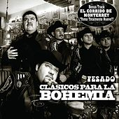 Corridos bien Pesados para la Bohemia by Various Artists