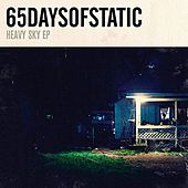 Heavy Sky by 65daysofstatic