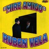 Mire Amigo by Ruben Vela