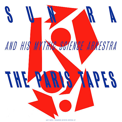 The Paris Tapes 1971 by Sun Ra