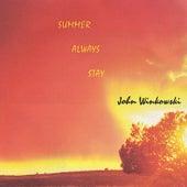Summer Always Stay - Single by John Winkowski